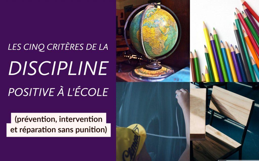 Les cinq critères de la discipline positive à l'école (prévention, intervention et réparation sans punition)
